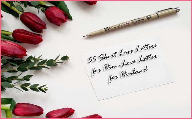 Short Love Letters For Him  Husband And Boyfriend Ideas Included