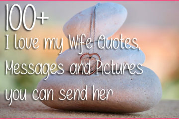 100+ I love my Wife Quotes, Messages and Pictures you can send her