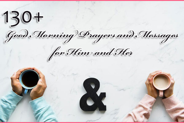 130+ Good Morning Prayers and Messages for Him and Her
