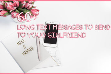 60+ long Text Messages to Send to Your Girlfriend