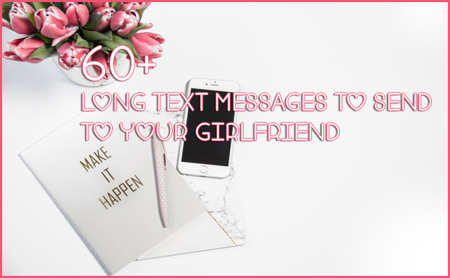 60 long text messages to send to your girlfriend