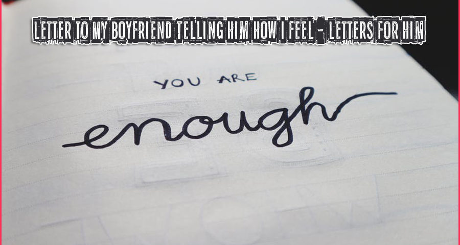 Letter to My Boyfriend Telling Him How I Feel - Letters for Him