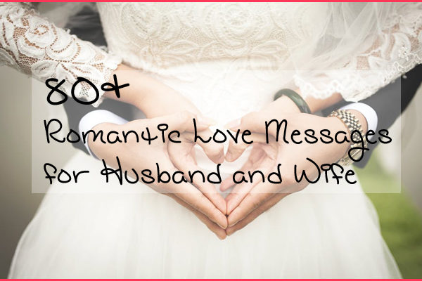 80+ romantic love messages for husband and wife