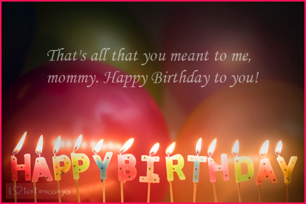 Happy Birthday Mom Quotes and Messages