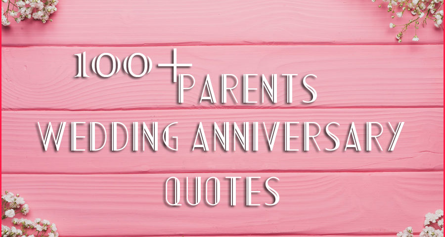 100 Parents Wedding Anniversary Quotes