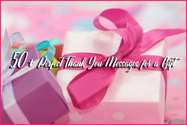 50+ Perfect Thank You Messages for a Gift