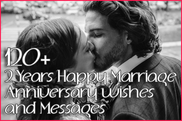 120+ 2 Years Happy Marriage Anniversary wishes and Messages
